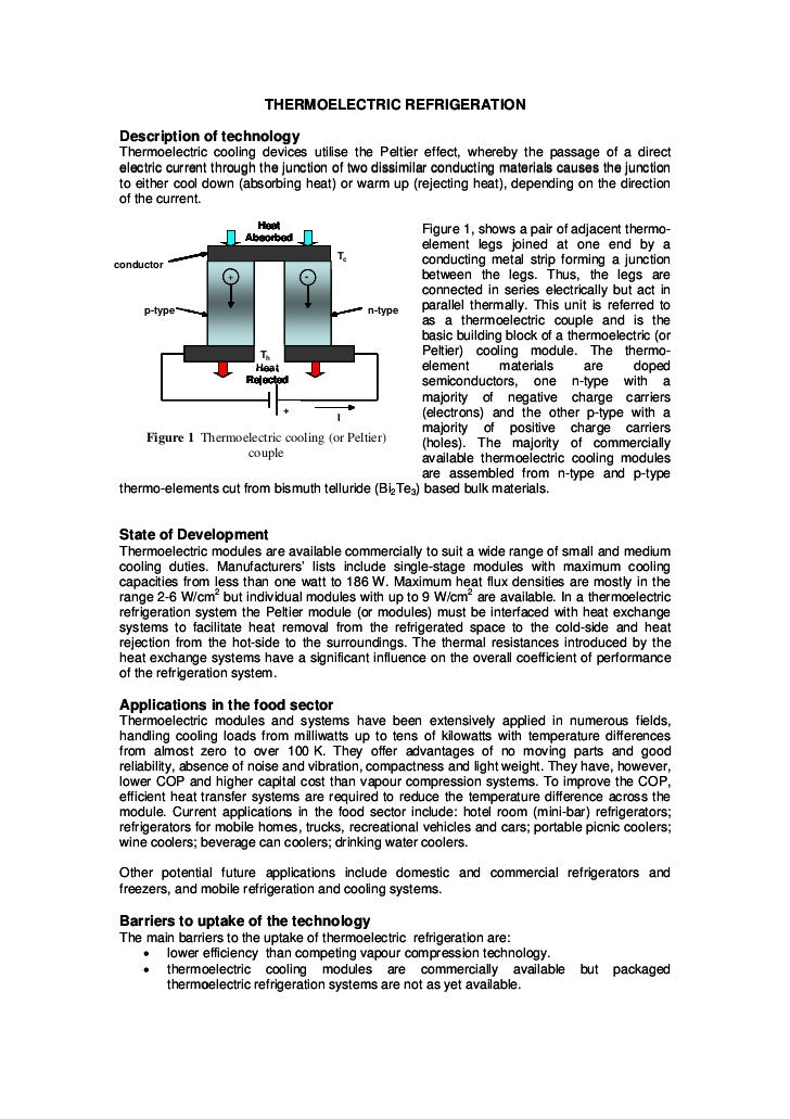 THERMOELECTRIC REFRIGERATION Description of technology Thermoelectric cooling devices utilise the Peltier effect, whereby ...
