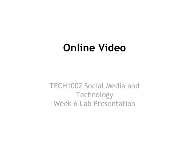 Online Video  TECH1002 Social Media and Technology Week 6 Lab Presentation  week  2