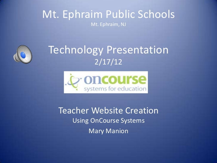 Mt. Ephraim Public Schools           Mt. Ephraim, NJ Technology Presentation            2/17/12   Teacher Website Creation...