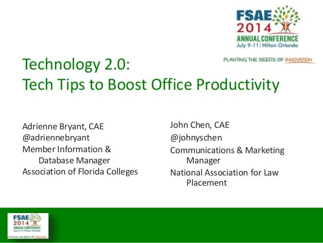Technology 2.0: Tech Tips to Boost Office Productivity Adrienne Bryant, CAE @adriennebryant Member Information & Database ...