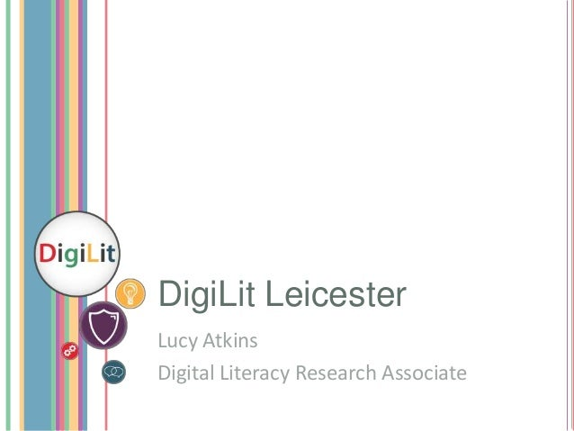 DigiLit Leicester Lucy Atkins Digital Literacy Research Associate