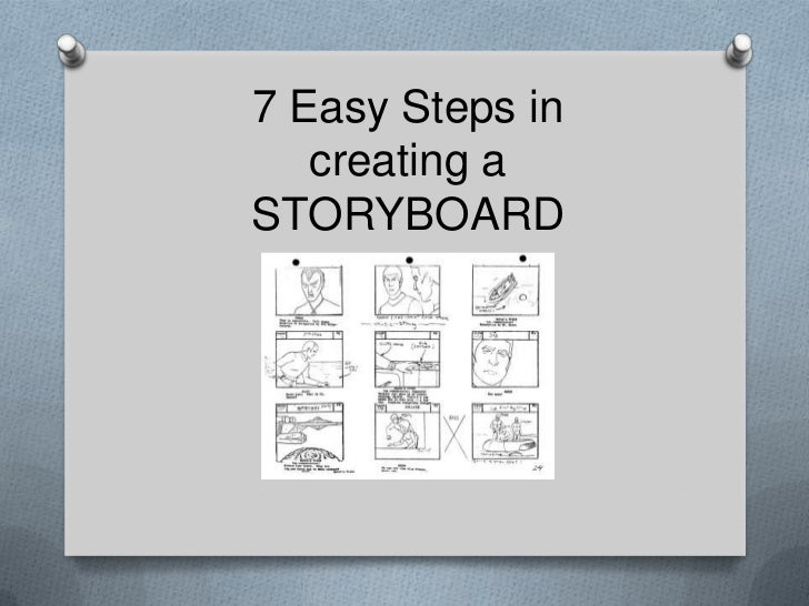 7 Easy Steps in creating a<br />STORYBOARD<br />