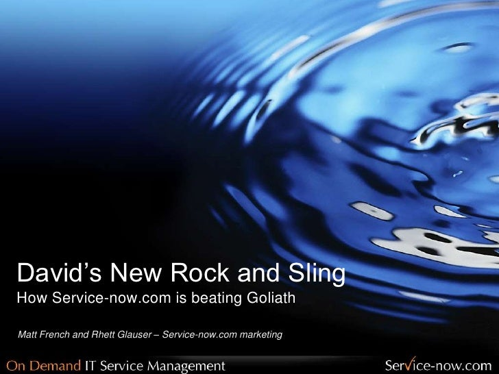 David's New Rock and SlingHow Service-now.com is beating Goliath<br />Matt French and Rhett Glauser – Service-now.com mark...