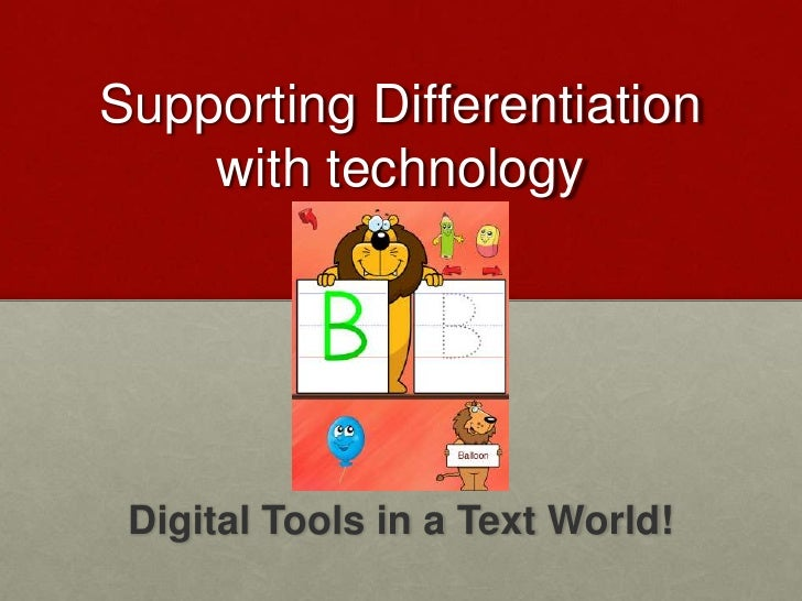 Supporting Differentiation with technology<br />Digital Tools in a Text World!<br />