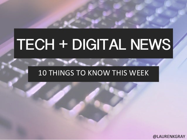 Tech and Digital News This Week