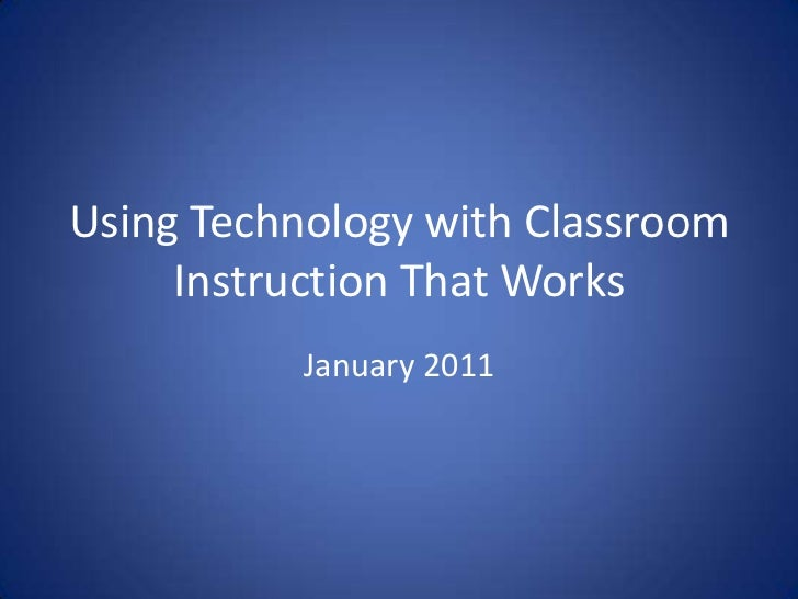 Using Technology with Classroom Instruction That Works<br />January 2011<br />