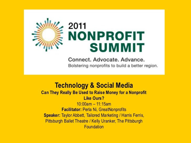 Technology & Social Media<br />Can They Really Be Used to Raise Money for a Nonprofit Like Ours?<br />10:00am – 11:15am<br...