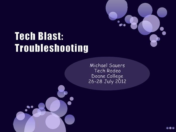 Tech Blast: Troubleshooting