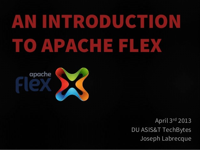 AN INTRODUCTION TO APACHE FLEX