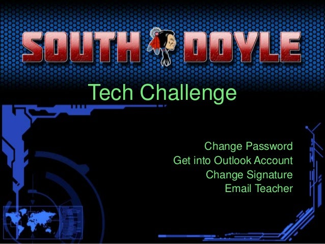 Tech Challenge Change Password Get into Outlook Account Change Signature Email Teacher