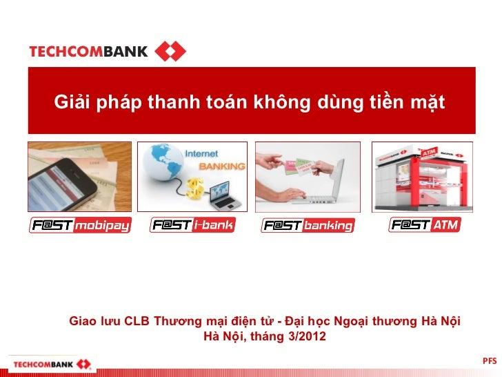 Giải pháp thanh toán không dùng tiền mặt Giao lưu CLB Thương mại điện tử - Đại học Ngoại thương Hà Nội                    ...