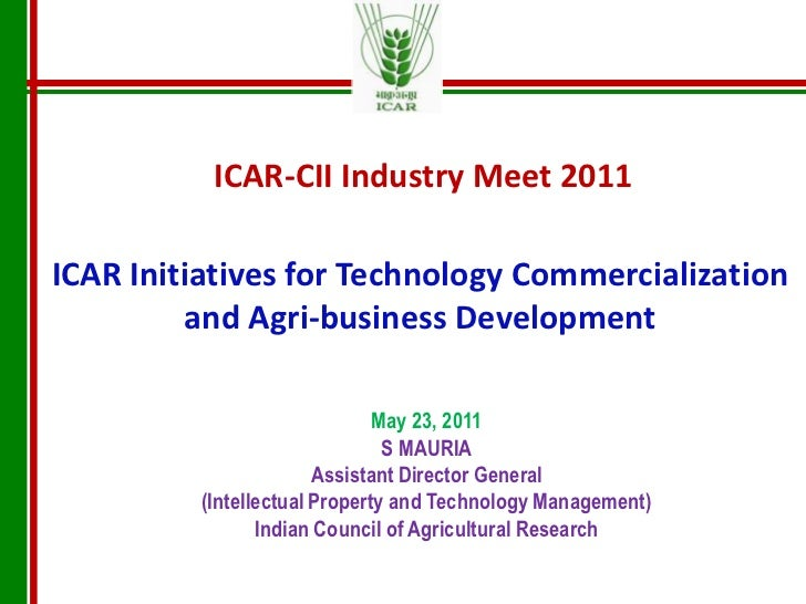 TECH COMMERCIALISATION  AND AGRI BZ DEVELOPMENT- ICAR CII MEETING 23 May 2011