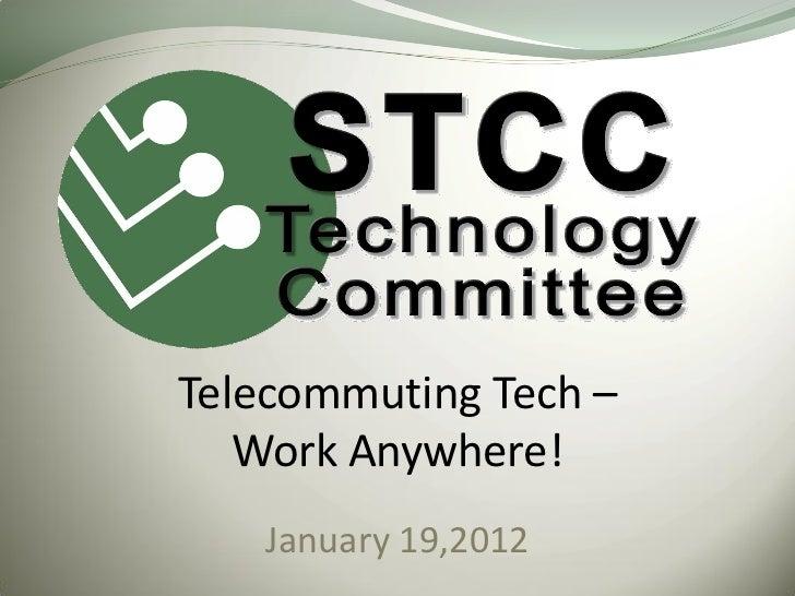 Telecommuting Tech –   Work Anywhere!   January 19,2012