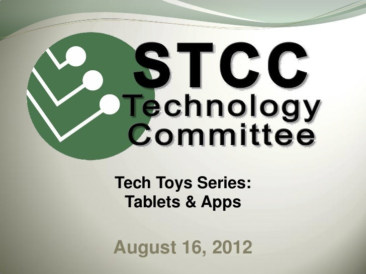 Tech Toys Series: Tablets & AppsAugust 16, 2012
