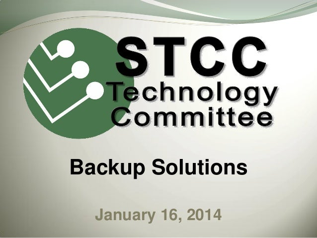 Backup Solutions January 16, 2014