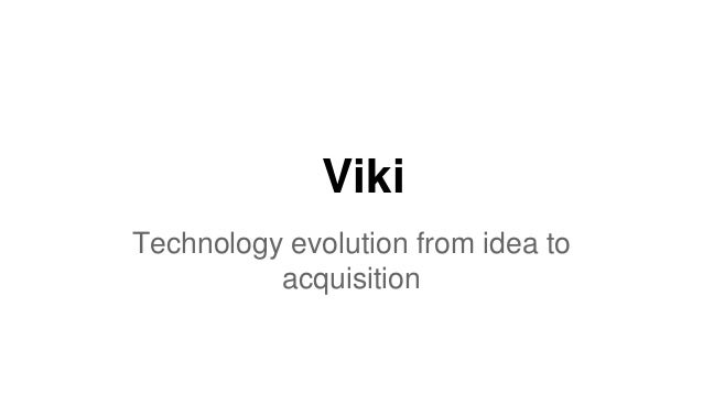 Viki Technology evolution from idea to acquisition