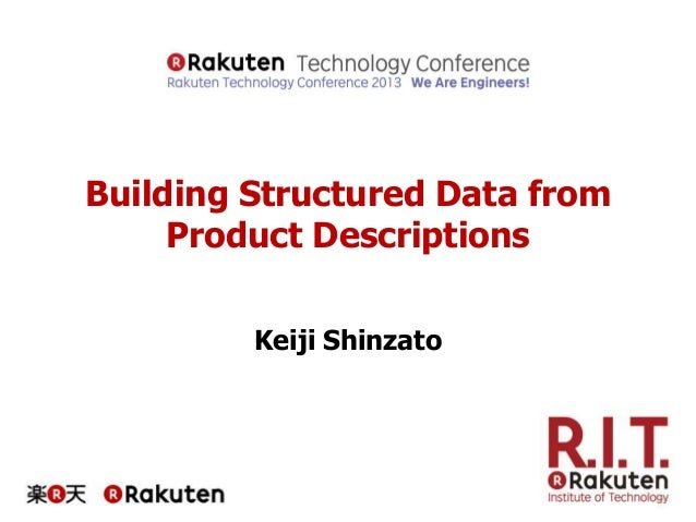 [RakutenTechConf2013] [C-4_2] Building Structured Data from Product Descriptions