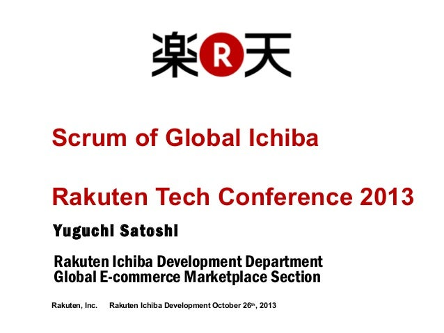 [RakutenTechConf2013] [LT] Scrum of Global Ichiba
