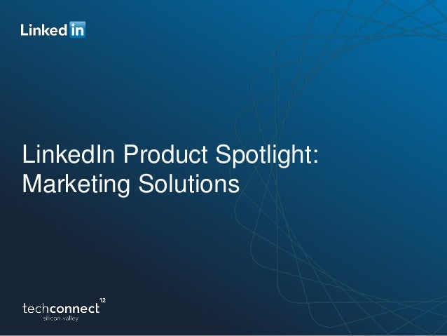 LinkedIn Product Spotlight:Marketing Solutions
