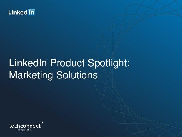 LinkedIn Product Spotlight: Marketing Solutions