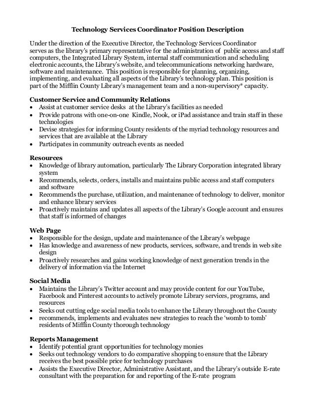 Technology Services Coordinator Position Description Under the direction of the Executive Director, the Technology Service...