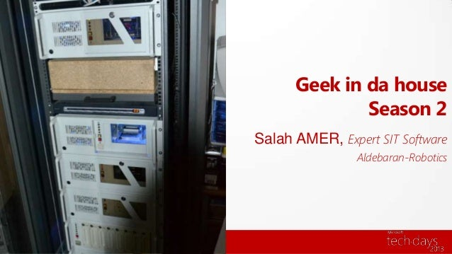 Geek in da houseSeason 2Salah AMER, Expert SIT SoftwareAldebaran-Robotics
