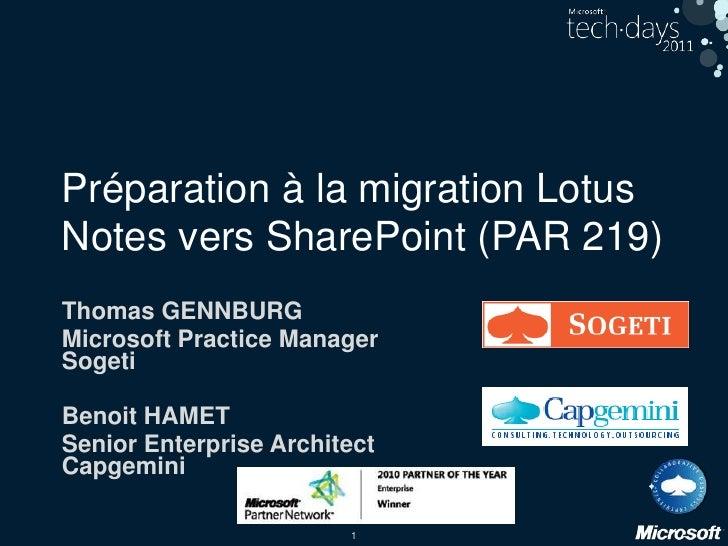 Préparation à la migration Lotus Notes vers SharePoint (PAR 219)<br />Thomas GENNBURG<br />Microsoft Practice ManagerSoget...
