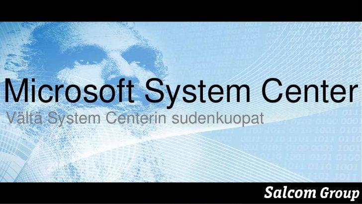 TechDays 2012: System Center 2012 - vältä sudenkuopat