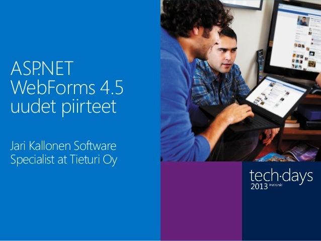 ASP.NETWebForms 4.5uudet piirteet             Régis                           Laurent                           Director o...