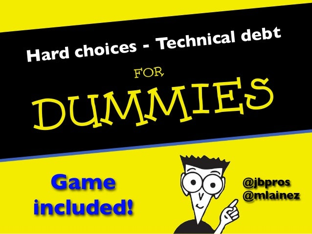 Technical debt for dummies