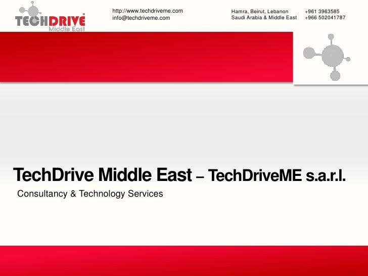 http://www.techdriveme.com   Hamra, Beirut, Lebanon       +961 3963585                      info@techdriveme.com         S...