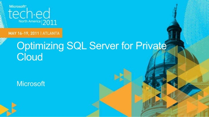 TechEd 2011 | Microsoft SQL Server Private Cloud