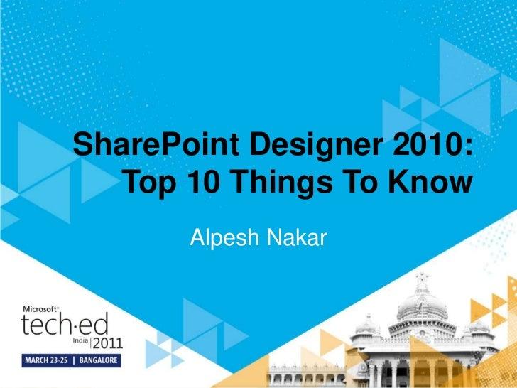 [Tech.Ed India 2011] SharePoint Designer 2010 Top 10