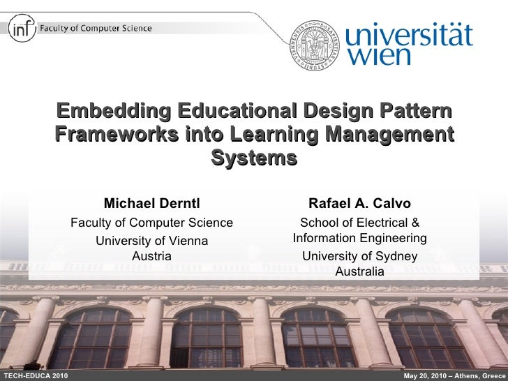 Embedding Educational Design Pattern Frameworks into Learning Management Systems TECH-EDUCA 2010 May 20, 2010 – Athens, Gr...