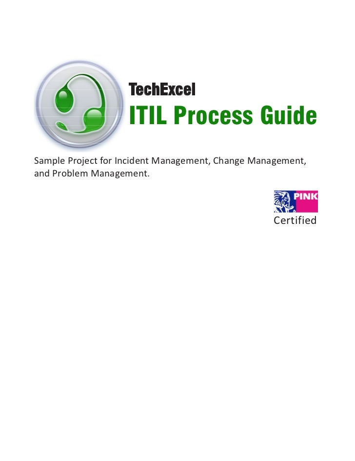 TechExcel                    ITIL Process GuideSample Project for Incident Management, Change Management,and Problem Manag...