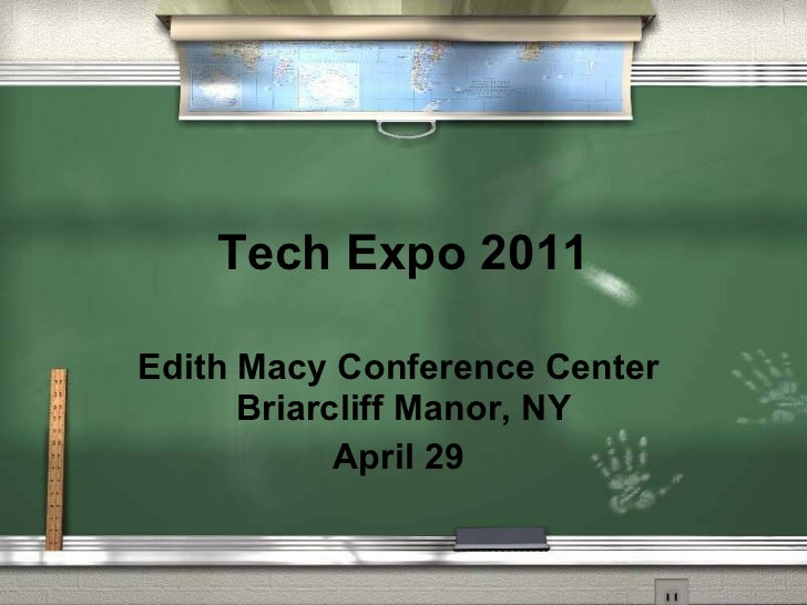 Tech Expo 2011 Edith Macy Conference Center  Briarcliff Manor, NY April 29