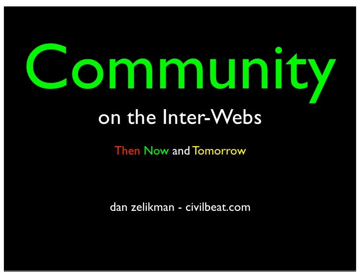 Community on the Inter-Webs: Then, Now and Tomorrow