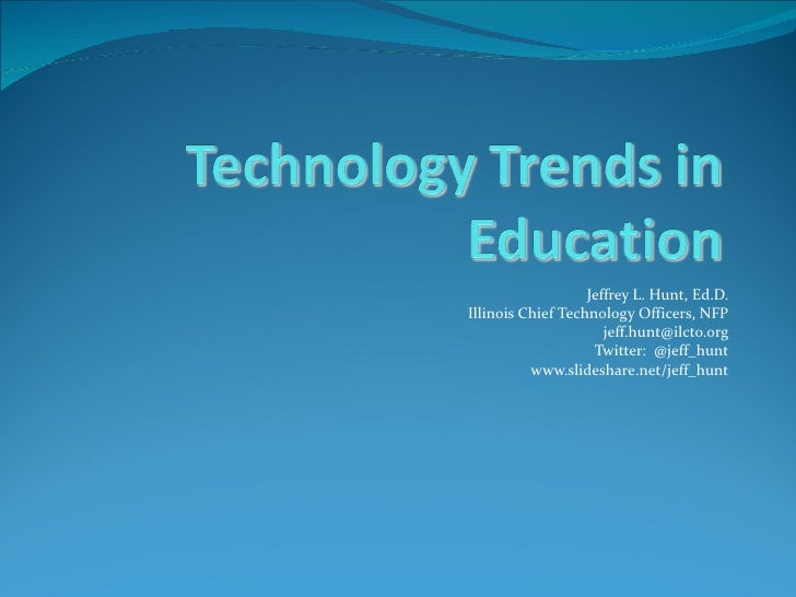 Jeffrey L. Hunt, Ed.D. Illinois Chief Technology Officers, NFP [email_address] Twitter:  @jeff_hunt www.slideshare.net/jef...