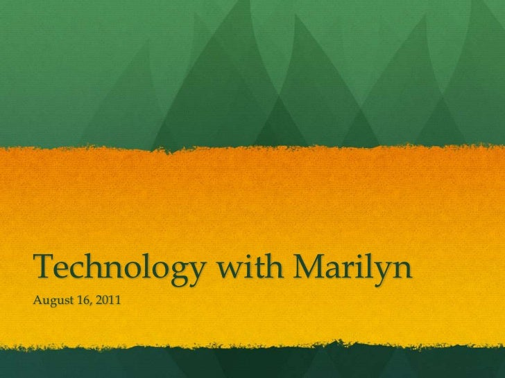 Technology with Marilyn<br />August 16, 2011<br />