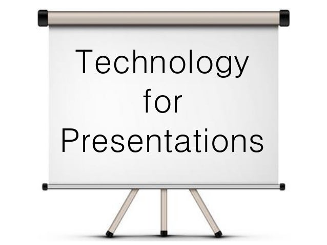 Technology for Presentations