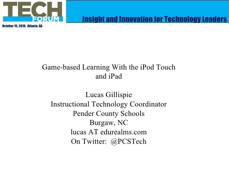 Tech Forum Atlanta 2010:Game-Based Learning With The iPod Touch and iPad
