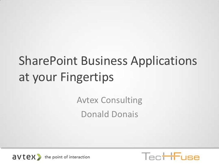 TechFuse 2012: SharePoint business applications at your fingertips