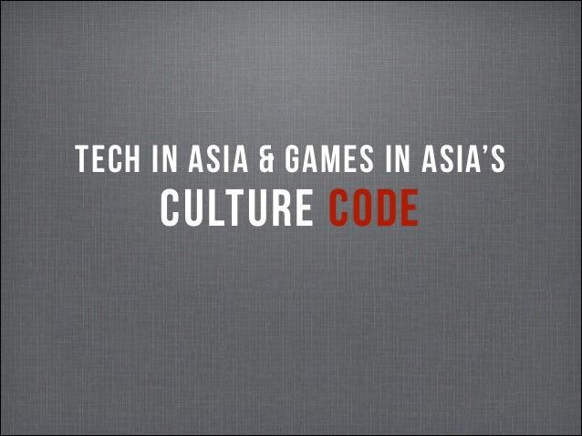 TECH IN ASIA & GAMES IN ASIA'S  CULTURE CODE
