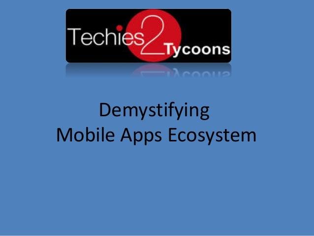 DemystifyingMobile Apps Ecosystem