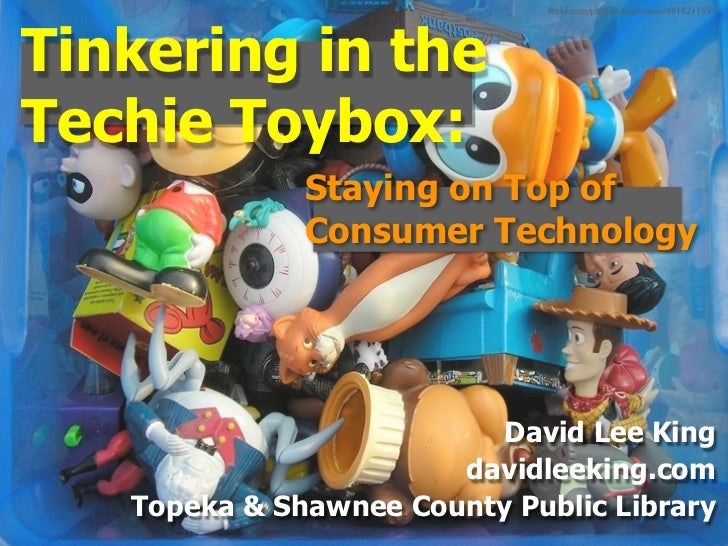 flickr.com/photos/toymaster/491821159/     Tinkering in the Techie Toybox:               Staying on Top of               Co...