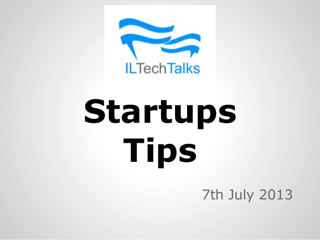 Startups Tips 7th July 2013