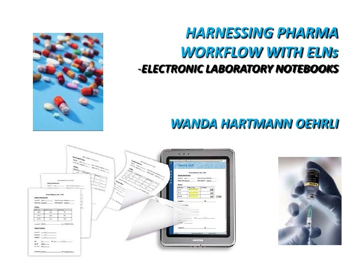HARNESSING PHARMA  WORKFLOW WITH ELNs