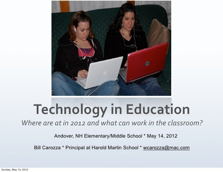 Technology	  in	  Education              Where	  are	  at	  in	  2012	  and	  what	  can	  work	  in	  the	  classroom?   ...