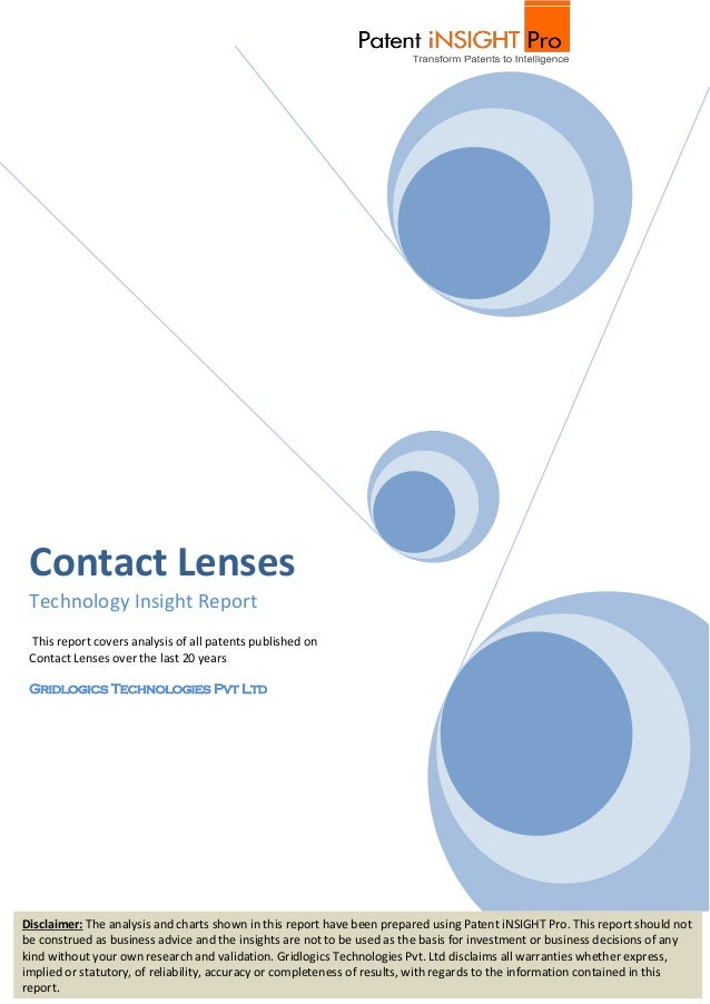 Contact Lenses Technology Insight Report This report covers analysis of all patents published on Contact Lenses over the l...