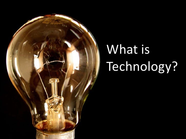 What is <br />Technology?<br />